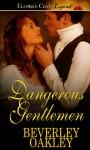 Dangerous Gentlemen - Beverley Oakley