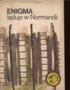 Enigma ląduje w Normandii - Rafał Brzeski