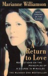 "A Return to Love: Reflections on the Principles of a ""Course in Miracles"" - Marianne Williamson"