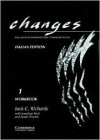 Changes 1 Workbook Italian Edition: English for International Communication - Jack C. Richards, Jonathan Hull, Susan Proctor, Gabriela Bruner