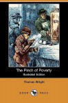 The Pinch of Poverty: Sufferings and Heroism of the London (Illustrated Edition) (Dodo Press) - Thomas Wright