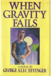 When Gravity Fails - George Alec Effinger