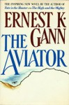 The Aviator - Ernest K. Gann