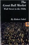 The Great Bull Market: Wall Street in the 1920s - Robert Sobel