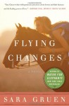 Flying Changes - Sara Gruen