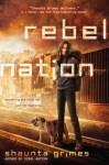 Rebel Nation - Shaunta Grimes