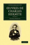 Oeuvres de Charles Hermite: Volume 2 - Charles Hermite, Hermite Charles