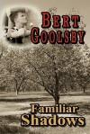 Familiar Shadows - Bert Goolsby