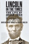 Lincoln in the Times: The Life of Abraham Lincoln, as Originally Reported in The New York Times - David Herbert Donald, Harold Holzer