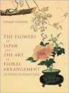 The Flowers of Japan and the Art of Floral Arrangement - Josiah Conder, Paula Pryke, Joseph LaPenta, P. Pryke
