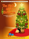 The Night After Christmas: A Children's Christmas Picture Book (Alfred the Christmas Tree) - The Curto Family, Rusty Fischer