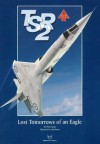 BAC TSR.2: Lost Tomorrows of an Eagle - Paul Lucas