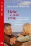 Liebe ist nicht genug - Diana Beate Hellmann