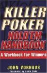 Killer Poker Hold'em Handbook: Hold 'Em Handbook, a Workbook for Winners - John Vorhaus