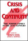 Crisis and Continuity: The Jewish Family in the 21st Century - Norman Linzer, Irving N. Levitz, David J. Schnall