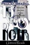 13 Shots of Noir - Paul D. Brazill