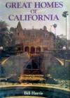 Great Homes of California (Regional American Homes) - Bill Harris, Ric Pattison