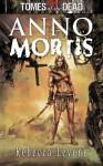 Tomes of the Dead: Anno Mortis - Rebecca Levene