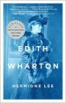 Edith Wharton - Hermione Lee