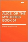 Alice, Or The Mysteries Book 04 - Edward Bulwer-Lytton