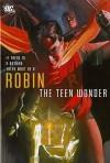 Robin: The Teen Wonder - Dennis O'Neil, James Robinson, Chuck Dixon, Jim Starlin