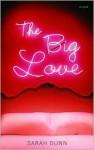 The Big Love (Audio) - Sarah Dunn, Eliza Foss