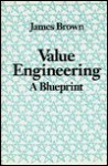 Value Engineering Blueprint - James Brown