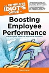 The Complete Idiot's Guide to Boosting Employee Performance - Marc Dorio, Susan Shelly