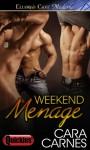 Weekend Menage - Cara Carnes
