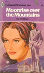 Moonrise Over the Mountains (Harlequin Romance, #1900) - Lilian Peake