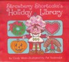 Strawberry Shortcake's Holiday Library - Cindy West, Pat Sustendal