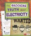 The Shocking Truth about Electricity - Jennifer Swanson, Bernice Lum