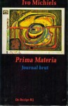 Prima Materia - Ivo Michiels