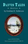 Danvis Tales: Selected Stories - Rowland Evans Robinson, David Budbill, Hayden Carruth
