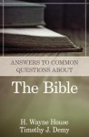 Answers to Common Questions about the Bible - H. Wayne House, Timothy J. Demy