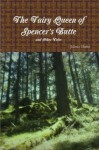 The Fairy Queen of Spencer's Butte and Other Tales - Jolene Dawe