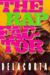 The Rap Factor - Delacorta