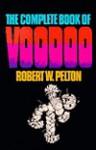 Complete Book Of Voodoo - Robert W. Pelton