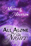 All Alone In The Night - Michelle Houston