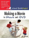 Making a Movie in iMovie and iDVD - Jeff Carlson
