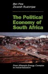 The Political Economy Of South Africa: From Minerals-energy Complex To Industrialisation - Ben Fine, Elsa Honig Fine, Zavareh Rustomjee