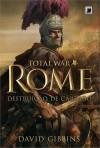 Total War Rome: Destruição de Cartago - David Gibbins, Ryta Vinagre