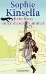 Kein Kuss unter dieser Nummer - Sophie Kinsella, Jörg Ingwersen