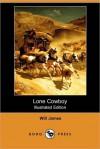 Lone Cowboy (Illustrated Edition) (Dodo Press) - Will James