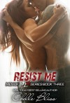 Resist Me - Chelle Bliss