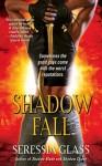 Shadow Fall - Seressia Glass