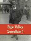 Edgar Wallace - Sammelband - Edgar Wallace, E. Döhnert, Ravi Ravendro, Hans Herdegen