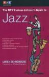 The NPR Curious Listener's Guide to Jazz - Loren Schoenberg, Wynton Marsalis