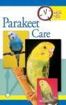 Quick & Easy Parakeet Care (Quick & Easy (TFH Publications)) - Nikki Moustaki