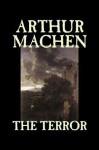 The Terror - Arthur Machen